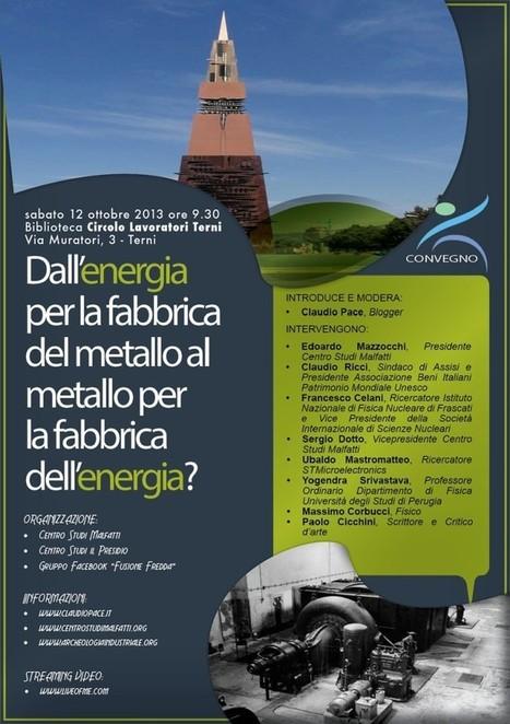 Convegno Lenr Terni Dall'energia per la fabbrica del metallo ... | The Blasting News | Scoop.it