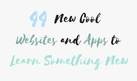 44 New Cool Websites and Apps to Learn Something New | iPads, MakerEd and More  in Education | Scoop.it