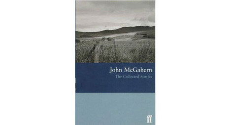 Like a hand on the shoulder-Collected Stories by John McGahern | The Irish Literary Times | Scoop.it