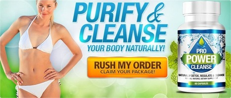Pro Power Cleanse Review – Cleanse Your Body Naturally And Feel Healthy! | alisa warker | Scoop.it