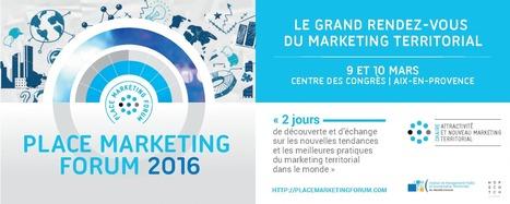 PLACE MARKETING FORUM 2016 | 9 & 10 MARS | CENTRE DES CONGRÈS D'AIX-EN-PROVENCE | Marketing de Destination | Scoop.it