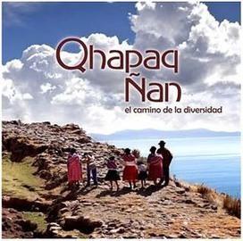 Especialistas de CIDTUR explican importancia del Qhapaq Ñan como Patrimonio de la Humanidad | Turismo Perú | Scoop.it