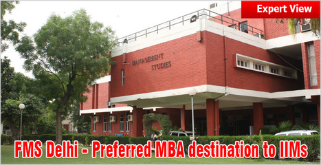 FMS Delhi: preferred MBA destination to IIMs; high ROI & great learning only parts USPs | All About MBA | Scoop.it