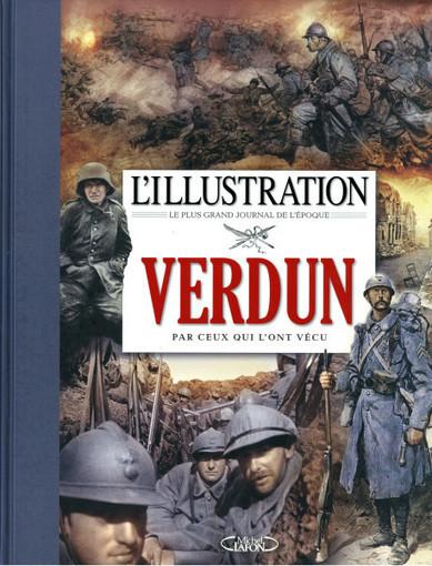 Les livres de la spéciale Apocalypse verdun (4) : L'Illustration, Verdun par ceux qui l'ont vécu | Centenaire de la Première Guerre Mondiale | Scoop.it