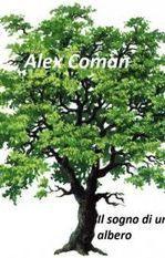 Il sogno di un albero - Wattpad | Testi e opere di Alex Coman | Scoop.it