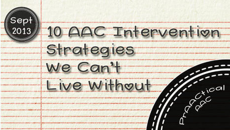 10 AAC Intervention Strategies We Can't Live ... - PrAACtical AAC | Kate Ahern AAC | Scoop.it