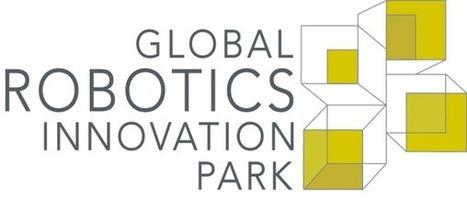 Global Robotics Innovation Park Project News | Robotics Investigations | Scoop.it