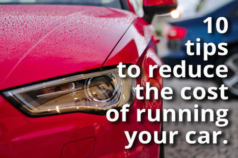 Ten tips to reduce the cost of running your car | Enterprise Motor Group | Car Dealers | Scoop.it