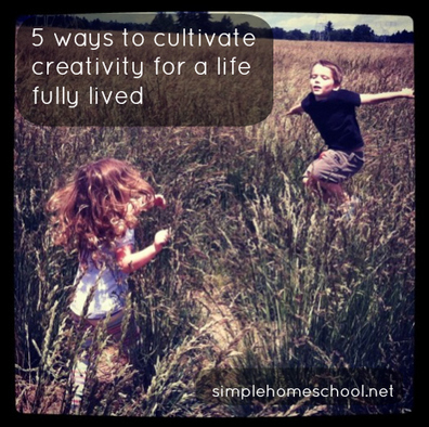5 ways to cultivate creativity for a life fully...