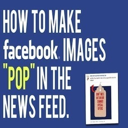 A Subtle Way to Make Your Facebook Images Pop on the News Feed | Social Media | Scoop.it