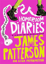 Homeroom Diaries by James Patterson & Lisa Papademetrios | New Books in the LMC Fall 2014 | Scoop.it