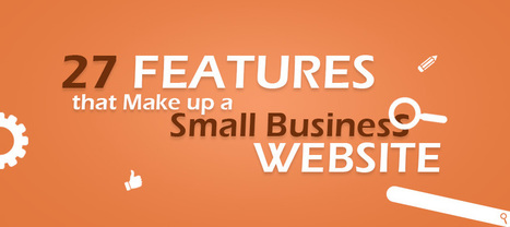 [Infographics] 27 Features that Make up a Small Business Website - | Social Media Management Tool | Scoop.it