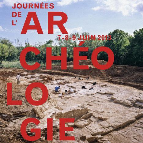 FRANCE : Programme des journées nationales de l'archéologie 2013, 7-8-9 juin dans toute la France, expositions, visites, projections, conférence, ateliers | World Neolithic | Scoop.it