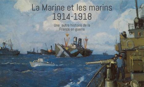 CR colloque. La Marine et (des) marins : 1914-1918. Une autre histoire de la France en guerre -Histoire@Politique | Ressources pédagogiques sur le Centenaire de la Première Guerre Mondiale | Scoop.it