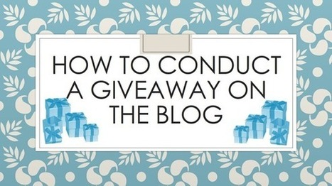 How To Conduct A Giveaway On The Blog | Successful Blogging | Scoop.it