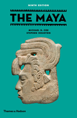 NEW BOOK: The Maya (Ninth Edition) | Ecriture Maya | Scoop.it