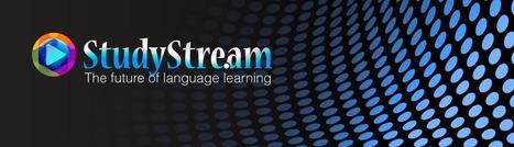 StudyStream - The Future of Language Learning | English Digitools | Scoop.it