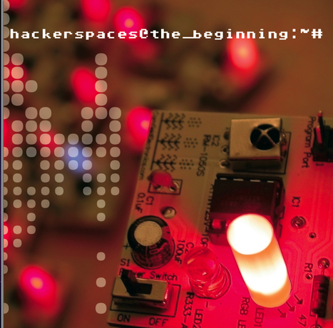 hackerspaces | flux | Hackerspaces – The Beginning (the book) | Artilect Fab Lab Toulouse | Scoop.it