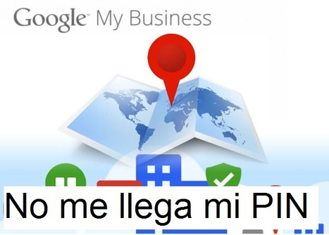 Geoinformación: ¿Qué hacemos si no recibimos el PIN de la ficha de negocios de Google My Business? | #GoogleMaps | Scoop.it