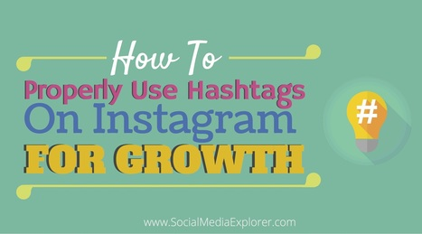 How to Properly Use Hashtags on Instagram for Growth | Marketing & Social Media | Scoop.it