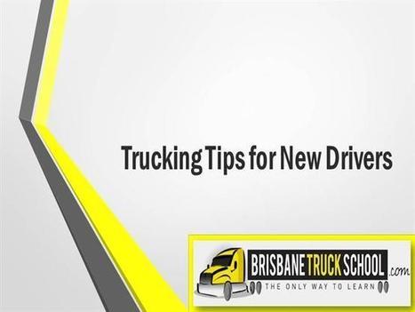 Trucking Tips for New Drivers Ppt Presentation | Brisbane Truck School | Scoop.it
