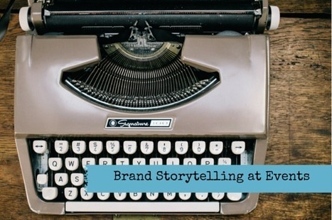 Brand Storytelling at Events | Event Management | Scoop.it