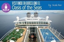 Oasis of the Seas en Barcelona. Visitando el gigante | Viajes en crucero | Scoop.it