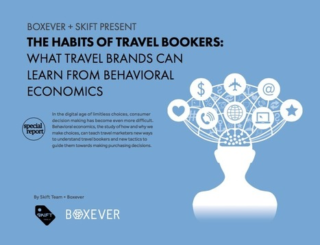 Free Skift Report: What Travel Brands Can Learn from Behavioral Economics | Transmedia Storytelling meets Tourism | Scoop.it