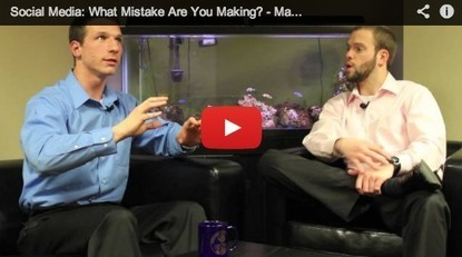 Social Media: What Mistake Are You Making? [VIDEO] | Social Media Today | Online Marketing | Scoop.it