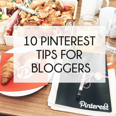 10 Pinterest Tips For Bloggers | Pinterest | Scoop.it