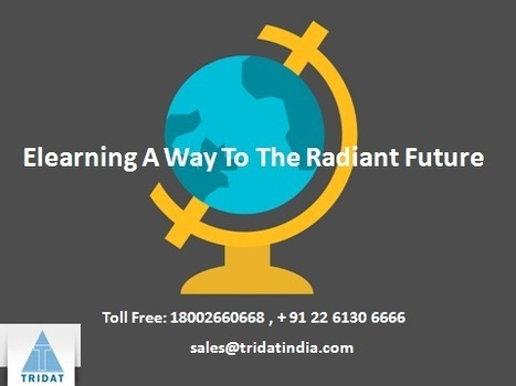 Elearning a Way to the Radiant Future | E-learning Solutions Company Mumbai India | Scoop.it