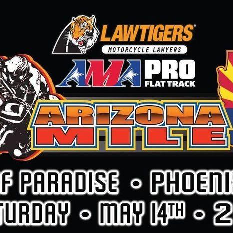 AMA Pro Flat Track's Facebook Wall: Law Tigers Arizona Mile   California Flat Track Association (CFTA)   Scoop.it