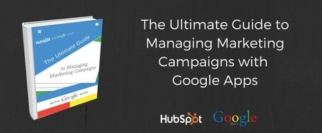 The Ultimate Guide to Managing Marketing Campaigns With Google Apps [Free Ebook] | Marketing, comunicación, contenidos | Scoop.it