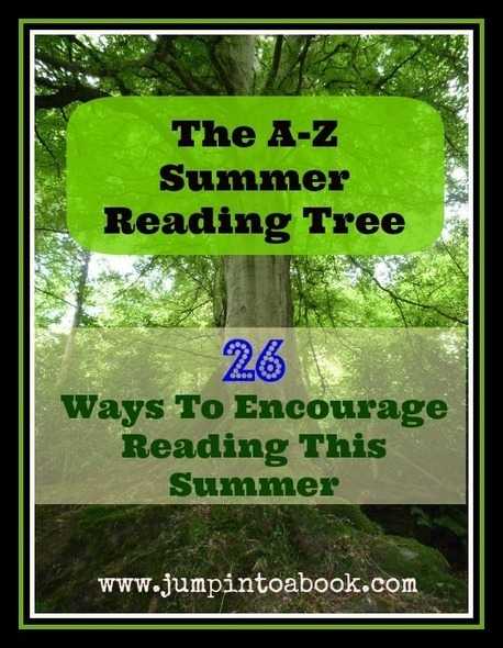 The A-Z Summer Reading Tree: 26 Ways To Encourage Reading This Summer - Jump Into A Book | Reading for all ages | Scoop.it