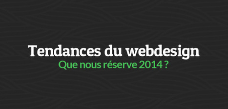 Tendances du webdesign : que nous réserve 2014 ? | #Langues, #cultures, #Culture organisationnelle,  #Sémiotique,#Cross media, #Cross Cultural, # Relations interculturelles, # Web Design | Scoop.it