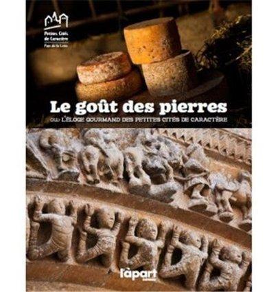 Le goût des pierres ou l'éloge gourmand des Petites Cités de Caractère | Courons la contrée | Revue de Web par ClC | Scoop.it