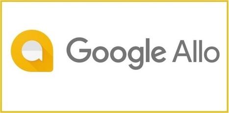 Google Allo : Tout ce qu'il faut savoir sur cette appli de messagerie intelligente | Référencement internet | Scoop.it
