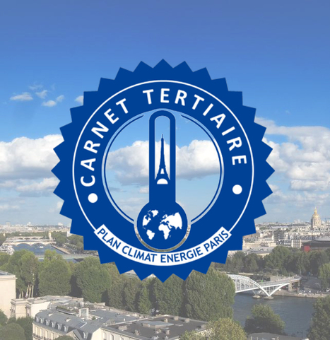 Paris lance le « Hub Tertiaire », première plateforme pour les professionnels autour des enjeux climat-énergie | Les coups de coeur de D'Dline 2020 | Scoop.it