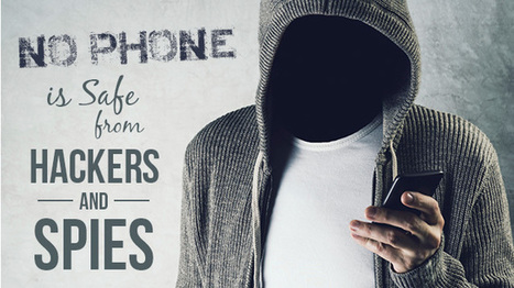 No Phone Is Safe From Hackers And Spies | Secure communication | Scoop.it