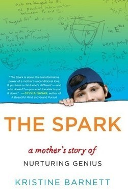 The Spark: a Mother's Story of Nurturing Genius by  Kristine Barnett | Creative Nonfiction : best titles for teens | Scoop.it