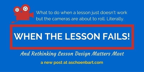 The Schoenblog: When the Lesson Fails and Rethinking Lesson Design Matters Most | BHS - Articles of Interest | Scoop.it