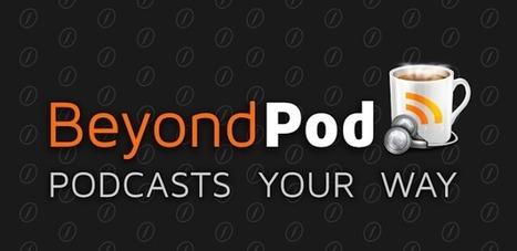 BeyondPod for Tablets v3.10.36 FULL APK Free Download | Edm | Scoop.it