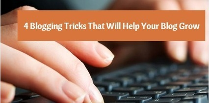 4 Blogging Tricks That Will Help Your Blog Grow - Business 2 Community | Digital-News on Scoop.it today | Scoop.it