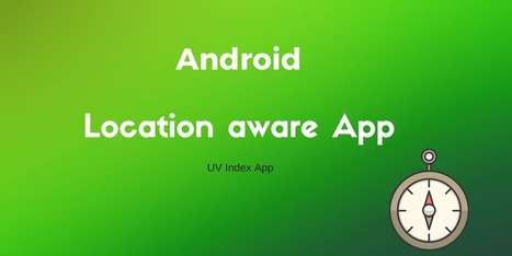 Android Location aware app | Surviving with Android | Scoop.it