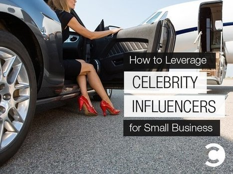 How to Leverage Celebrity Influencers for Small Business | PR & Communications daily news | Scoop.it