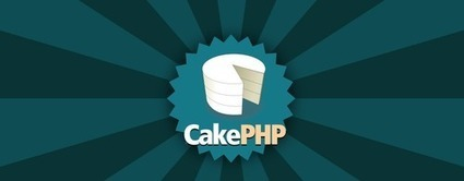 CakePHP for App Development Characterized by Sophistication and Simplicity | PHP Development Company | Scoop.it