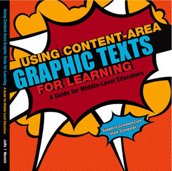 BOOK REVIEW: Using Content-Area Graphic Texts for Learning | Graphic Novels in Classrooms: Promoting Visual and Verbal LIteracy | Scoop.it