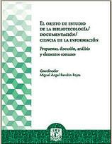 El objeto de estudio de la bibliotecología, documentación y ciencia de la información | Universo Abierto | Bibliotecno | Scoop.it