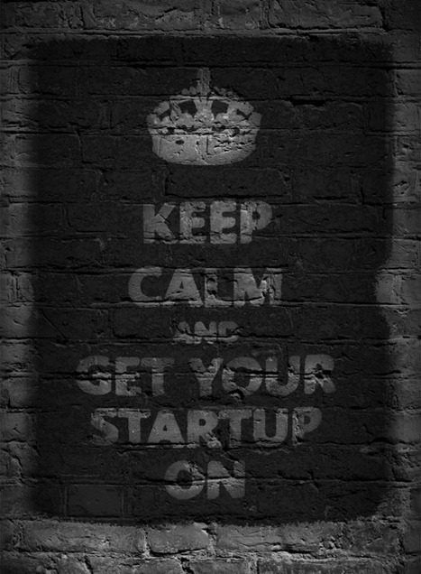 Keep Calm and STARTUP | MY news | Scoop.it