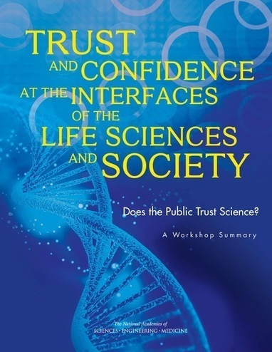 Trust and Confidence at the Interfaces of the Life Sciences and Society: Does the Public Trust Science? A Workshop Summary | Educational technology , Erate, Broadband and Connectivity | Scoop.it